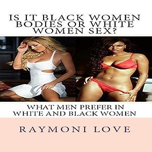 Is It Black Women Bodies or White Women Sex? Audiobook