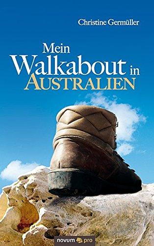 Mein Walkabout in Australien: Vom Hühnerhof zum Adlerhorst