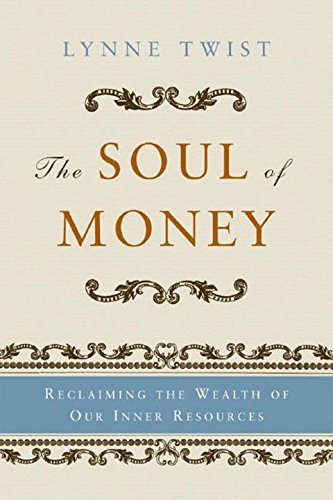 the-soul-of-money-reclaiming-the-wealth-of-our-inner-resources