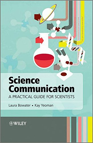 Science Communication: A Practical Guide for Scientists