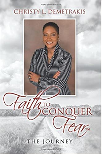 "Faith To Conquer Fearâ""¢: The Journey"