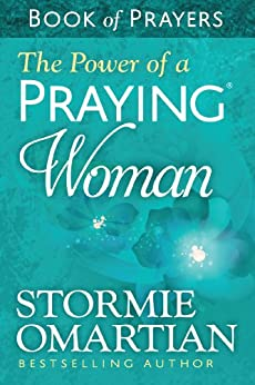 The Power of a Praying® Woman Book of Prayers - Kindle edition by Stormie Omartian. Religion
