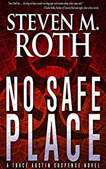 NO SAFE PLACE: A Trace Austin suspense novel by [Roth, Steven M.]