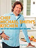 upper canada kitchen - Chef Michael Smith's Kitchen: 100 Of My Favourite Easy Recipes