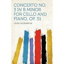 Concerto No. 3 in B Minor for Cello and Piano, Op. 51