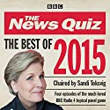 The News Quiz: Best of 2015: BBC Radio Comedy Radio/TV von  BBC Radio Gesprochen von: Sandi Toksvig