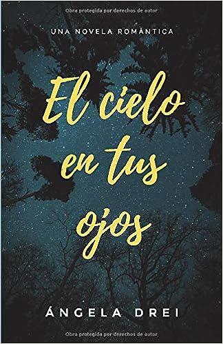 El cielo en tus ojos: una novela romántica: Amazon.es: Drei ...