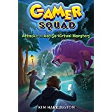 Attack of the Not-So-Virtual Monsters (Gamer Squad 1)