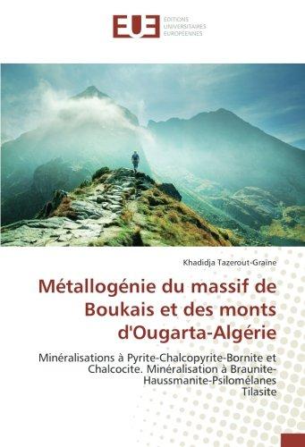 Métallogénie du massif de Boukais et des monts d'Ougarta-Algérie: Minéralisations à Pyrite-Chalcopyrite-Bornite et Chalcocite. Minéralisation à ... Tilasite (French Edition)