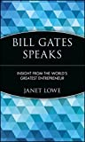 img - for Bill Gates Speaks: Insight from the World's Greatest Entrepreneur book / textbook / text book