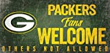 "NFL Green Bay Packers 12"" x 6"" Fans Welcome Others Not Allowed Wood Sign"