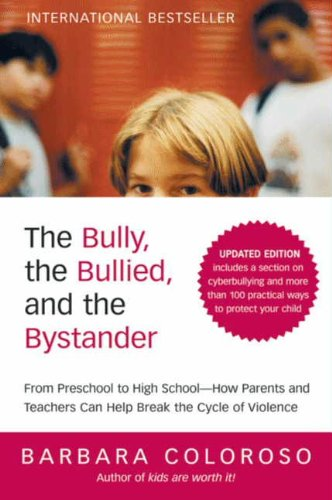 The Bully The Bullied And The Bystander  From Preschool To High School  How Parents And Teachers Can Help Break The Cycle  Updated Edition   English Edition