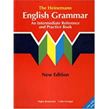 The Heinemann ELT English Grammar: An Intermediate Reference and Practice Book (without Key)