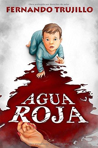 Agua roja (Spanish Edition) [Fernando Trujillo Sanz] (Tapa Blanda)
