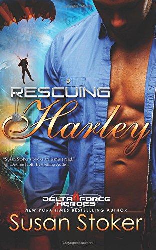 Rescuing Harley (Delta Force Heroes) (Volume 3)