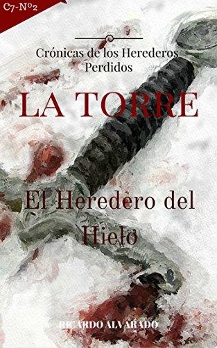 La Torre: Crónicas de los Heredero Perdidos, El Heredero del Hielo. (Spanish