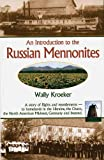 img - for Introduction to Russian Mennonites: A Story Of Flights And Resettlements-- To Homelands In The Ukraine, The Chaco, T book / textbook / text book