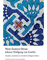 West-Eastern Divan: Complete, annotated new translation, including Goethe's `Notes and Essays' & the unpublished poems