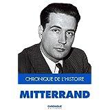 Mitterrand (Chronique de l'histoire)