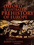 The Oxford Illustrated Prehistory of Europe, , 0198143850