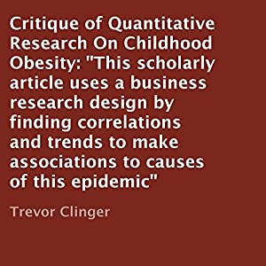 Critique of Quantitative Research on Childhood Obesity Audiobook