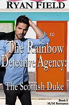 The Rainbow Detective Agency: The Scottish Duke: Book 6 by [Field, Ryan]