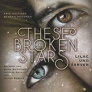 Lilac und Tarver (These Broken Stars 1) Hörbuch