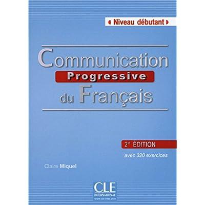Communication Progressive du Francais - 2eme Edition: Livre de L'Eleve + CD-Audio (French Edition)