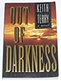 Out of Darkness, Keith C. Terry and Maurice R. Tanner, 1555038662