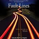 Fault Lines: How Hidden Fractures Still Threaten the World Economy Audiobook by Raghuram G. Rajan Narrated by Devin Ryan Pearl