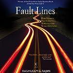 Fault Lines: How Hidden Fractures Still Threaten the World Economy | Raghuram G. Rajan