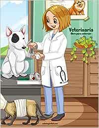 Veterinaria libro para colorear 1: Volume 1: Amazon.es