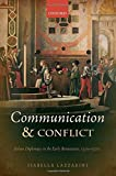 Communication and Conflict: Italian Diplomacy in the Early Renaissance, 1350-1520 (Oxford Studies in Medieval European History)
