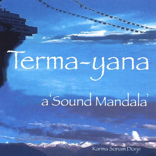 Amazon.com: Terma-Yana: Sonam Dorje: MP3 Downloads