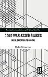 "Bhakti Shringarpure, ""Cold War Assemblages: Decolonization to Digital"" (Routledge, 2019)"