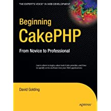 Beginning CakePHP: From Novice to Professional