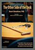 The Other Side of the Desk : A Story of a Chronic Pain Specialist Who Became a Chronic Pain Patient and His Advice for Chronic Pain Sufferers, Donaldson, Stuart, 0984608559