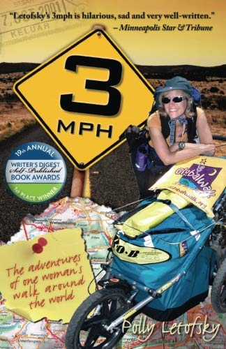 Book: 3mph - The Adventures of One Woman's Walk Around the World by Polly Letofsky