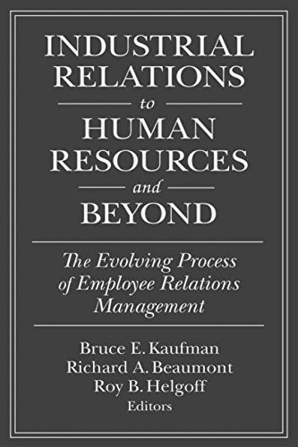 Industrial Relations to Human Resources and Beyond: The Evolving Process of Employee Relations Management (Issues in Work and Human Resources) by Bruce E. Kaufman - Beaumont In Mall