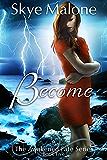 Become (Awakened Fate Book 5)