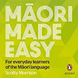 Maori Made Easy: For Everyday Learners of the Maori