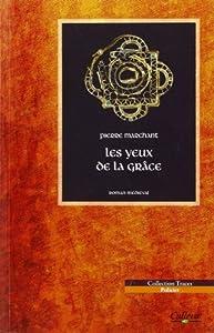 vignette de 'Les yeux de la grâce (Pierre Marchand)'