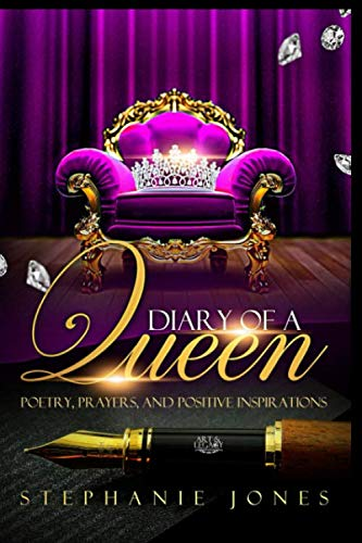 Diary of A Queen: Poetry, Prayers, and Positive Inspirations (Positive Diary)
