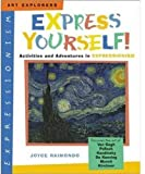 Express Yourself!: Activities and Adventures in Expressionism (Art Explorers)