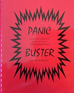 Panic Buster: Learn to Conquer Panic Attacks and Agoraphobia by [Lord, Bonnie, Crandall, Bonnie]