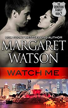Watch Me (The Donovan Family Book 2) by [Watson, Margaret]