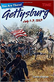 ??ZIP?? You Are There! Gettysburg, July 13, 1863 (Grade 8) (Time For Kids Nonfiction Readers). receive volvi ENQUIRE across ahora