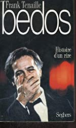 Bedos : Histoire d'un rire
