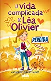 Perdida / The Complicated Life of Lea Olivier: Perdida (La vida complicada de Lea Olivier / The Complicated Life of Lea Olivier) (Spanish Edition)