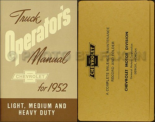 COMPLETE & UNABRIDGED 1952 CHEVROLET TRUCK & PICKUP OWNERS INSTRUCTION & OPERATING MANUAL WITH A PROTECTIVE ENVELOPE - USERS GUIDE - panel, stake, suburban, KJ & KP, KR & KT, KS & KU - CHEVY ()